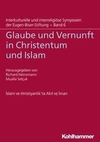 Glaube und Vernunft in Christentum und Islam