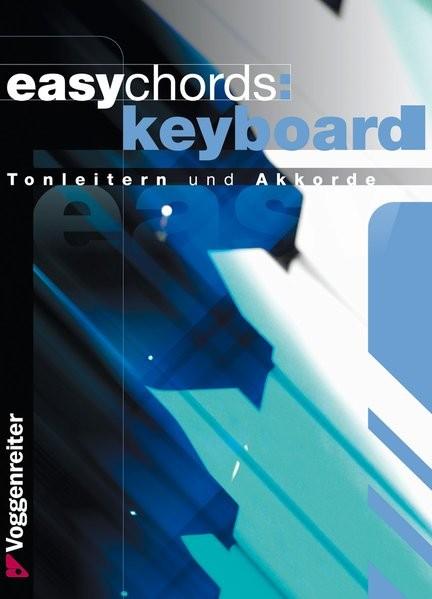Easy Chords Keyboard. Die wichtigsten Tonleitern und Akkorde für Keyboard