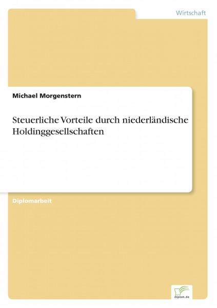 Steuerliche Vorteile durch niederländische Holdinggesellschaften
