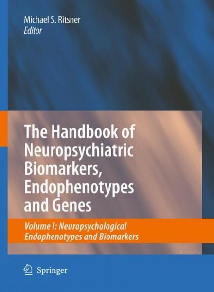 The Handbook of Neuropsychiatric Biomarkers, Endophenotypes and Genes 01