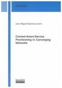 Context-Aware Service Provisioning in Converging Networks