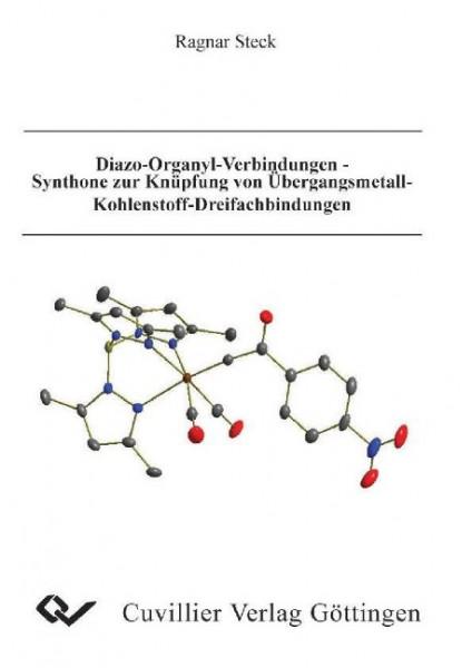 Diazo-Organyl-Verbindungen - Synthone zur Knüpfung von Übergangsmetall-Kohlenstoff-Dreifachbindungen