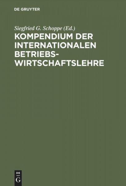 Kompendium der Internationalen Betriebswirtschaftslehre