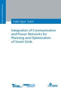 Integration of Communication and Power Networks for Planning and Optimization of Smart Grids