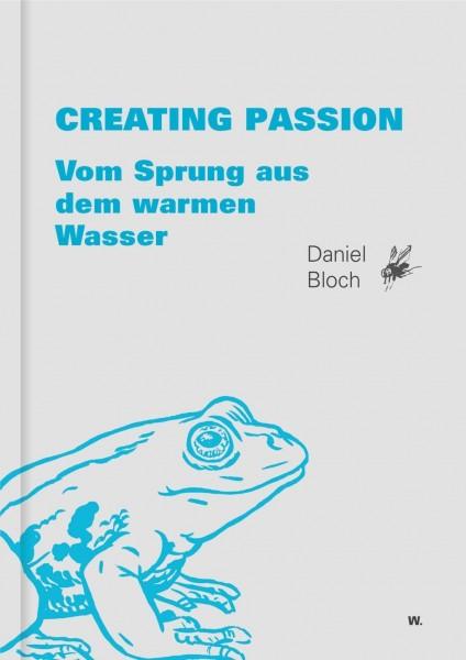 Creating Passion - Vom Sprung aus dem warmen Wasser