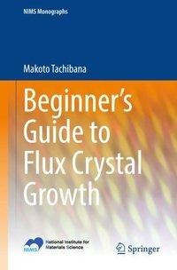 Beginner's Guide to Flux Crystal Growth