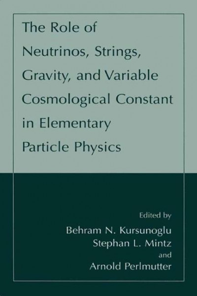 The Role of Neutrinos, Strings, Gravity, and Variable Cosmological Constant in Elementary Particle P