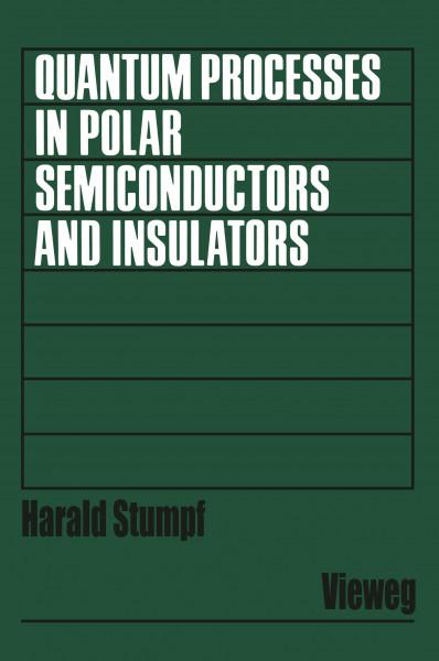Quantum Processes in Polar Semiconductors and Insulators