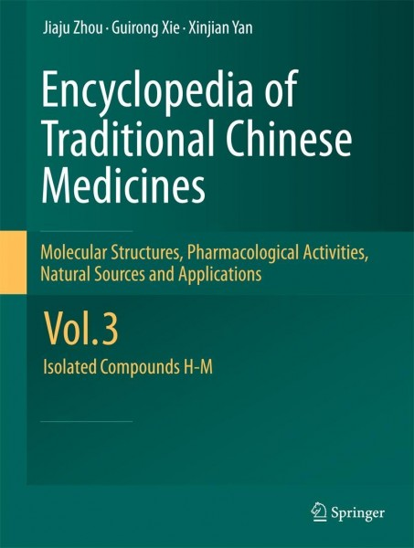 Encyclopedia of Traditional Chinese Medicines 3 - Molecular Structures, Pharmacological Activities, Natural Sources and Applications