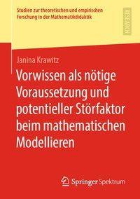 Vorwissen als nötige Voraussetzung und potentieller Störfaktor beim mathematischen Modellieren