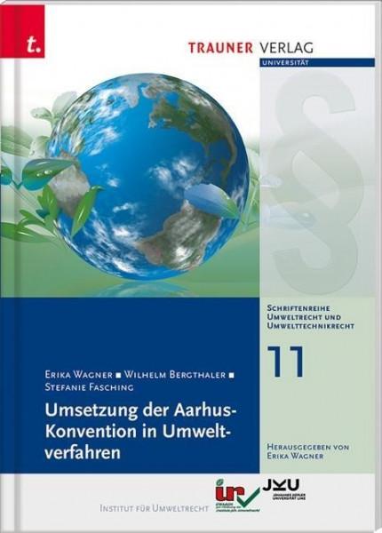 Umsetzung der Aarhus-Konvention in Umweltverfahren, Schriftenreihe Umweltrecht und Umwelttechnikrech