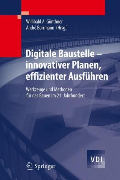 Digitale Baustelle- innovativer Planen, effizienter Ausführen