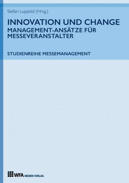 Innovation und Change: Management-Ansätze für Messeveranstalter