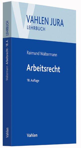 Arbeitsrecht (Vahlen Jura/Lehrbuch)