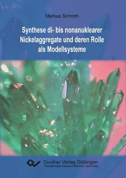 Synthese di- bis nonanuklearer Nickelaggregate und deren Rolle als Modellsysteme