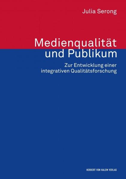 Medienqualität und Publikum. Zur Entwicklung einer integrativen Qualitätsforschung