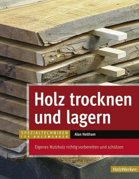 Holz trocknen und lagern