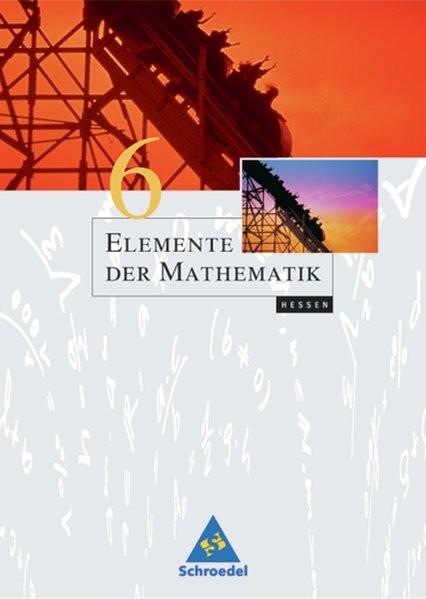 Elemente der Mathematik SI - Ausgabe 2005 für Hessen: Schülerband 6