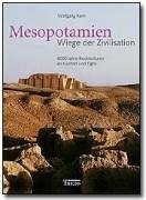 Mesopotamien - Wiege der Zivilisation