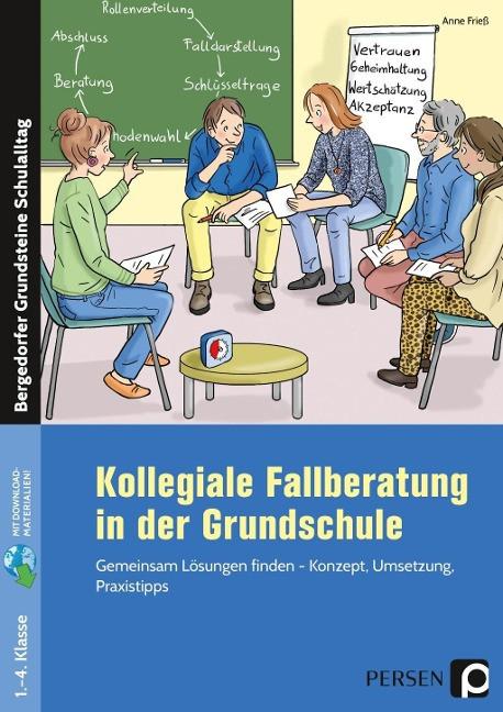 Kollegiale Fallberatung in der Grundschule - Frie?, Anne
