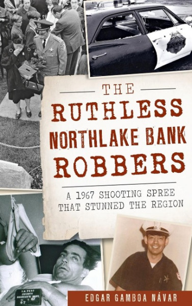 The Ruthless Northlake Bank Robbers