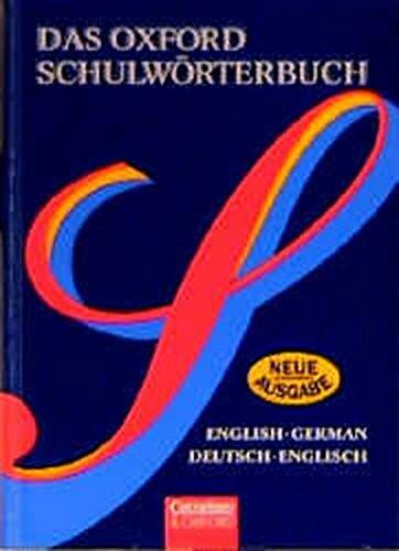 Das Oxford Schulwörterbuch. Neue Ausgabe. English-German / Deutsch-Englisch