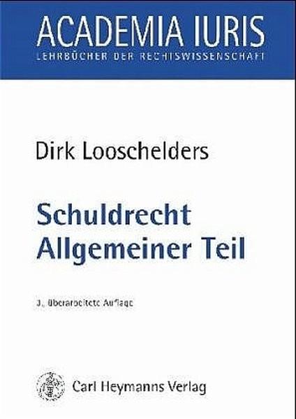 Schuldrecht Allgemeiner Teil (Academia iuris / Lehrbücher der Rechtswissenschaft)
