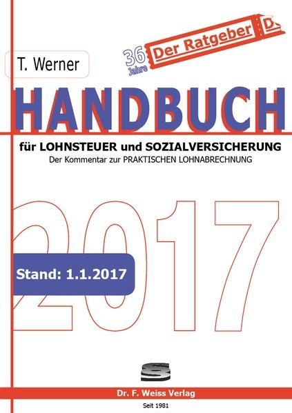 Handbuch für Lohnsteuer und Sozialversicherung 2017: Der Kommentar zur Praktischen Lohnabrechnung