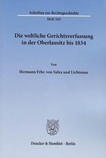Die weltliche Gerichtsverfassung in der Oberlausitz bis 1834.