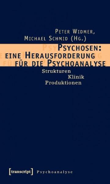 Psychosen: Herausforderung für die Psychoanalyse