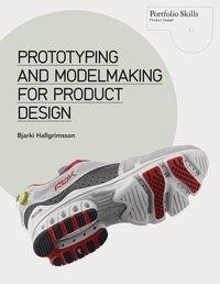 Prototyping and Modelmaking for Product Design