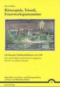 Ritterspiele, Trionfi, Feuerwerkspantomime