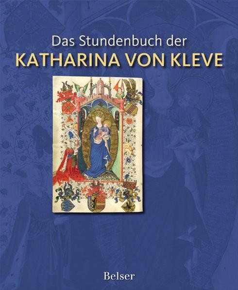 Das Stundenbuch der Katharina von Kleve