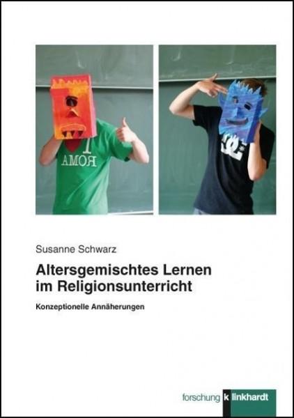 Altersgemischtes Lernen im Religionsunterricht