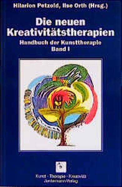 Die neuen Kreativitätstherapien, in 2 Bdn, Bd.1