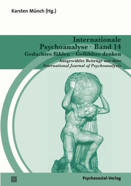 Internationale Psychoanalyse Band 14: Gedachtes fühlen - Gefühltes denken
