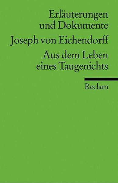Joseph von Eichendorff. Aus dem Leben eines Taugenichts. Erläuterungen und Dokumente.