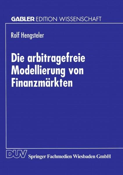 Die arbitragefreie Modellierung von Finanzmärkten