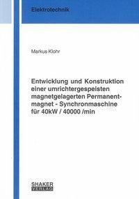 Entwicklung und Konstruktion einer umrichtergespeisten magnetgelagerten Permanentmagnet - Synchronma