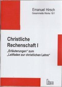 Emanuel Hirsch - Gesammelte Werke / Christliche Rechenschaft I