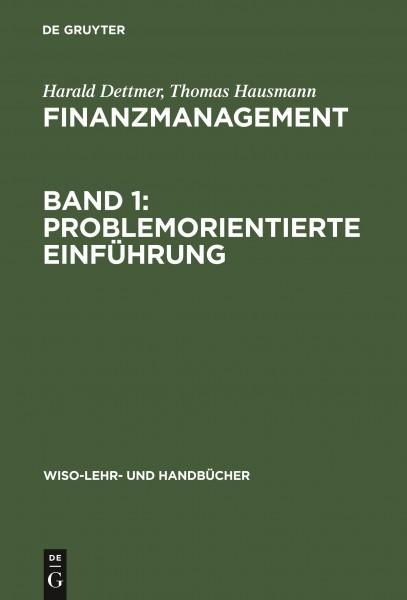 Finanzmanagement, Band 1: Problemorientierte Einführung