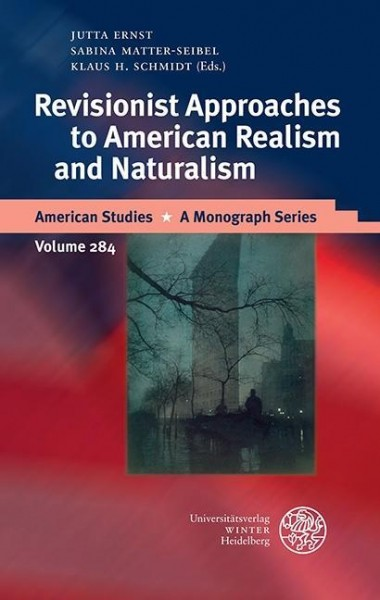 Revisionist Approaches to American Realism and Naturalism