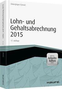 Lohn- und Gehaltsabrechnung 2015 - inkl. Arbeitshilfen online