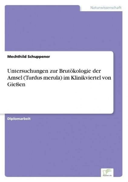 Untersuchungen zur Brutökologie der Amsel (Turdus merula) im Klinikviertel von Gießen