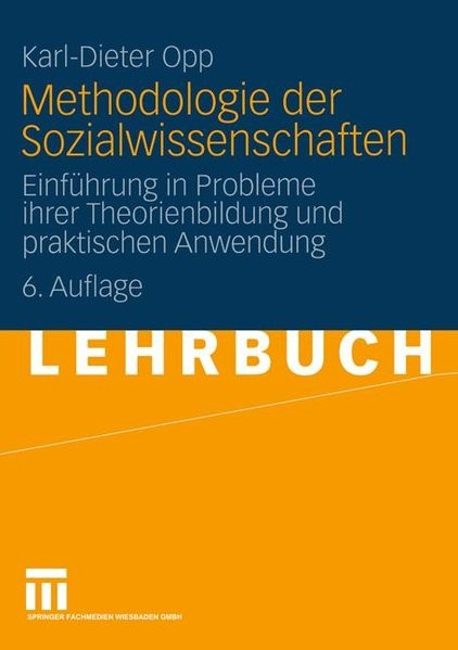 Methodologie der Sozialwissenschaften: Einführung in Probleme ihrer Theorienbildung und Praktischen