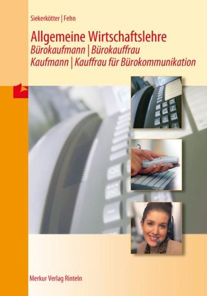 Allgemeine Wirtschaftslehre, Bürokaufmann / Bürokauffrau, Kaufmann / Kauffrau für Bürokommunikation,