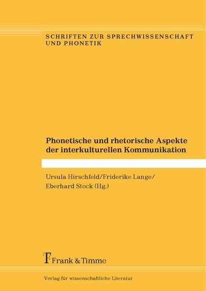 Phonetische und rhetorische Aspekte der interkulturellen Kommunikation (Schriften zur Sprechwissensc