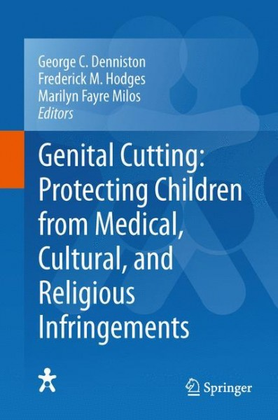 Genital Cutting: Protecting Children from Medical, Cultural, and Religious Infringements