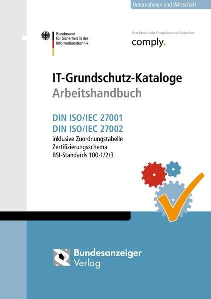 IT-Grundschutz-Kataloge Arbeitshandbuch: DIN ISO/IEC 27001 und DIN ISO/IEC 27002 inkl. Zuordnungstab