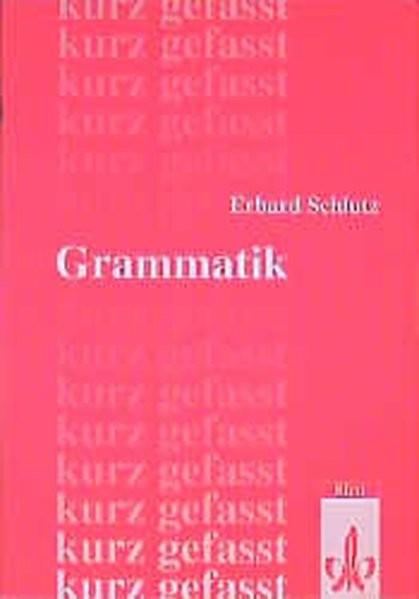 Grammatik - kurzgefasst. Neubearbeitung